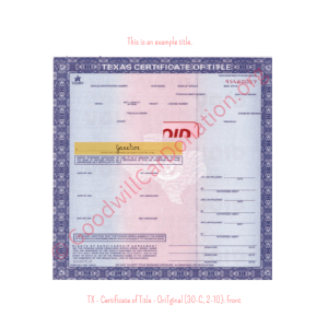TX - Certificate of Title - Original (30-C, 2-10)- Front | Goodwill Car Donations