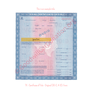 TX - Certificate of Title - Original (30-C, 4-12)- Front | Goodwill Car Donations
