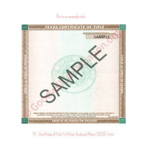 TX - Certificate of Title To A Boat-Outboard Motor (2013)- Front | Goodwill Car Donations